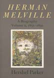 Herman Melville: A Biography Vol 2 1851-1891