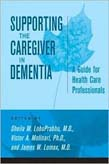 Supporting the Caregiver in Dementia: A Guide for Health Care Professionals