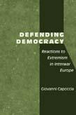 Defending Democracy: Reactions to Extremism in Interwar Europe