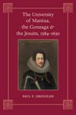University of Mantua, the Gonzaga, and the Jesuits, 1584-1630