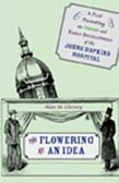 Flowering of an Idea: A Play Presenting the Origin and Early Development of the Johns Hopkins Hospital