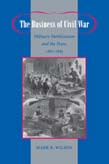 Business of Civil War: Military Mobilization and the State, 1861-1865