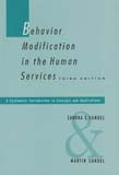 Behavior Modification in the Human Services: A Systematic Introduction to Concepts and Applications 3ed
