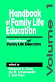 Handbook of Family Life Education: Foundations of Family Life Education