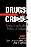 Drugs and Crime: Evaluating Public Policy Initiatives