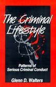 Criminal Lifestyle: Patterns of Serious Criminal Conduct