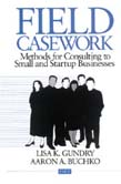 Field Casework: Methods for Consulting to Small and Startup Businesses