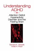 Understanding ADHD: Attention Deficit Hyperactivity Disorder and the Feeling Brain