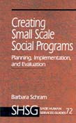 Creating Small Scale Social Programs: Planning, Implementation, and Evaluation