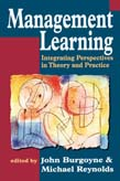 Management Learning: Integrating Perspectives in Theory and Practice
