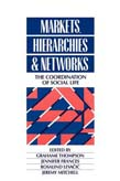 Markets, Hierarchies and Networks: The Coordination of Social Life