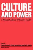 Culture and Power: A Media, Culture and Society Reader