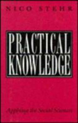 Practical Knowledge: Applying the Social Sciences