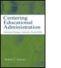Centering Educational Administration