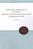 Booker Memorial Studies: Eight Essays on Victorian Literature in Memory of John Manning Booker, 1881-1948
