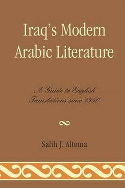 Iraq's Modern Arabic Literature: A Guide to English Translations Since 1950
