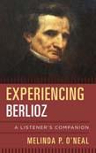 Experiencing Berlioz: A Listener's Companion