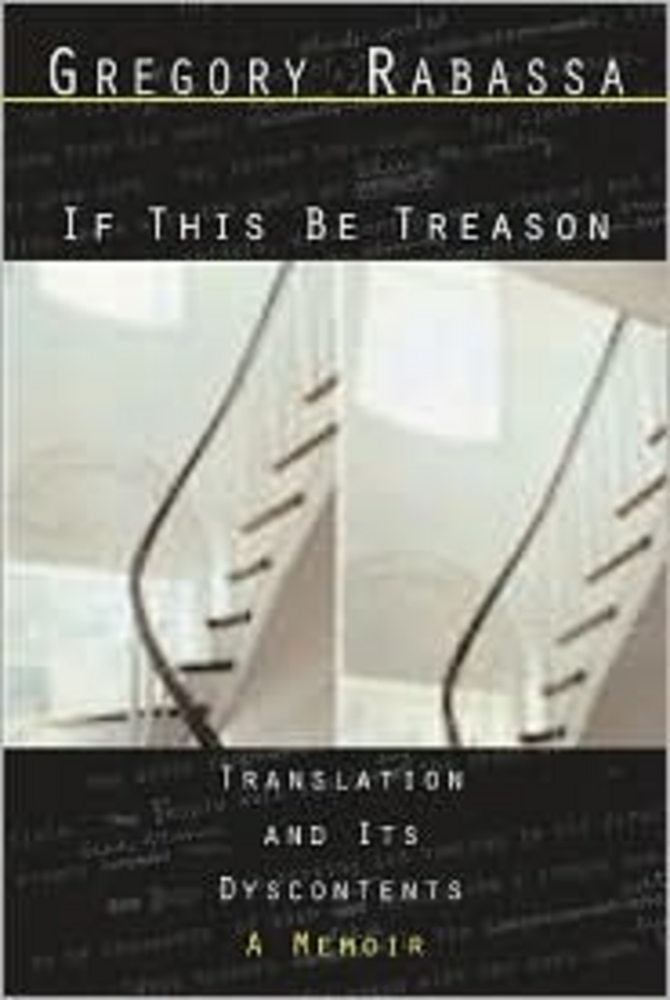 If This Be Treason - Translation and Its Dyscontents