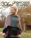 30 Knit Ponchos and Capes: Easy-to-wear styles for any occasion