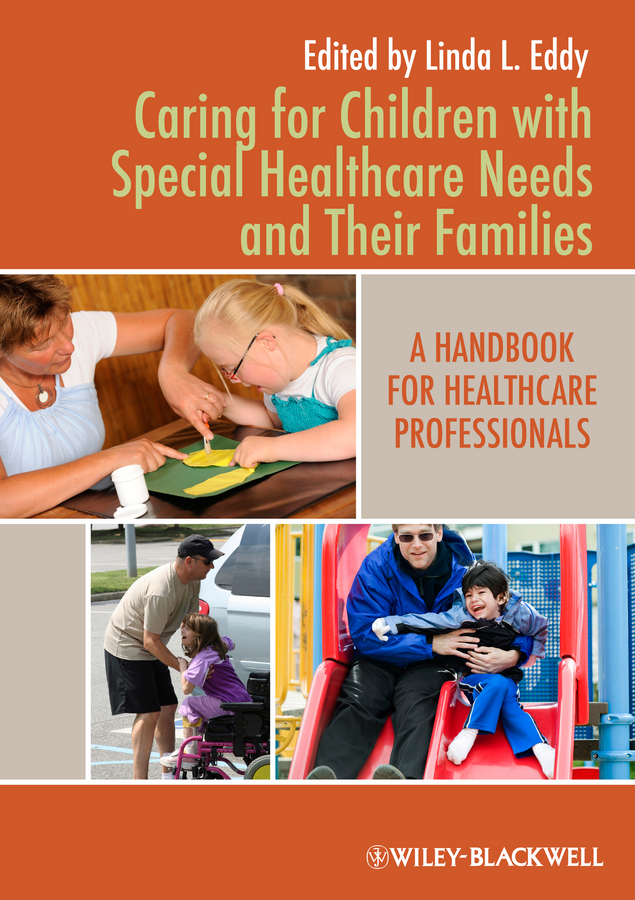 Caring for Children with Special Healthcare Needs and Their Families