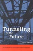 Tunneling to the Future: The Story of the Great Subway Expansion That Saved New York