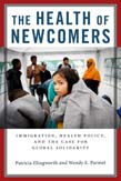 Health of Newcomers: Immigration, Health Policy, and the Case for Global Solidarity