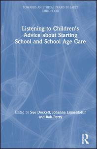 Listening to Children's Advice about Starting School and School Age Care