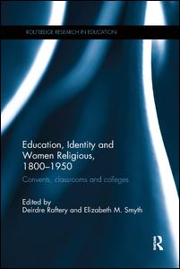 Education, Identity and Women Religious, 1800-1950