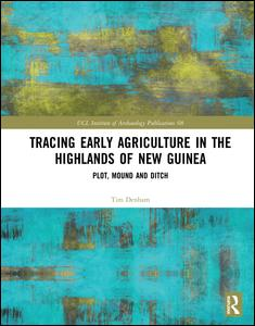 Tracing Early Agriculture in the Highlands of New Guinea