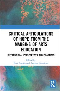 Critical Articulations of Hope from the Margins of Arts Education