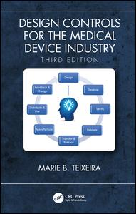 Design Controls for the Medical Device Industry, Third Edition