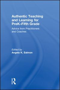 Authentic Teaching and Learning for PreK–Fifth Grade