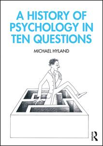 A History of Psychology in Ten Questions