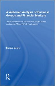 A Weberian Analysis of Business Groups and Financial Markets