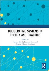 Deliberative Systems in Theory and Practice