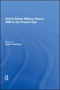 United States Military History 1865 to the Present Day