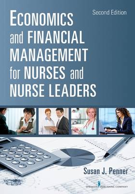Economics and Financial Management for Nurses and Nurse Leaders 2ed