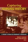 Capturing Nursing History: A Guide to Historical Methods in Research