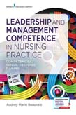 Leadership and Management Competence in Nursing Practice: Competencies, Skills, Decision-Making