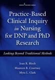 Practice-Based Clinical Inquiry in Nursing for DNP and PhD Research: Looking Beyond Traditional Methods