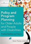 Policy and Program Planning for Older Adults and People with Disabilities: Practice Realities and Visions 2ed