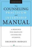 Counseling Practicum and Internship Manual: A Resource for Graduate Counseling Students 2ed