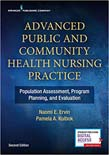 Advanced Public and Community Health Nursing Practice: Population Assessment, Program Planning and Evaluation 2ed