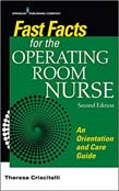 Fast Facts for the Operating Room Nurse: An Orientation and Care Guide in a Nutshell 2ed