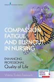 Compassion Fatigue and Burnout in Nursing: Enhancing Professional Quality of Life 2ed