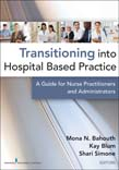 Transitioning into Hospital Based Practice: A Guide for Nurse Practitioners and Administrators