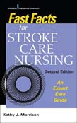 Fast Facts for Stroke Care Nursing: An Expert Care Guide 2ed