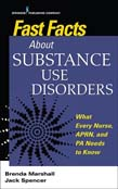 Fast Facts About Substance Use Disorders: What Every Nurse, APRN, and PA Needs to Know