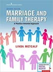 Marriage and Family Therapy: A Practice-Oriented Approach 2ed