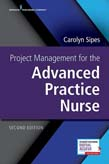 Project Management for the Advanced Practice Nurse 2ed